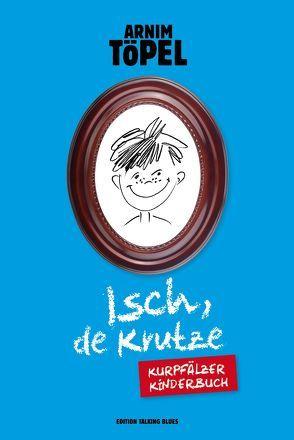 Isch, de Krutze – Kurpfälzer Kinderbuch