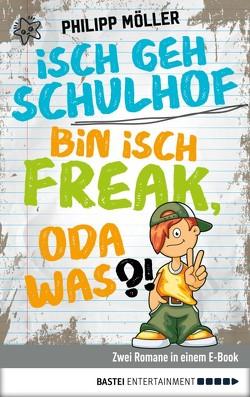 Isch geh Schulhof / Bin isch Freak, oda was?! von Möller,  Philipp