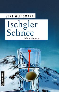 Ischgler Schnee von Weihsmann,  Gert