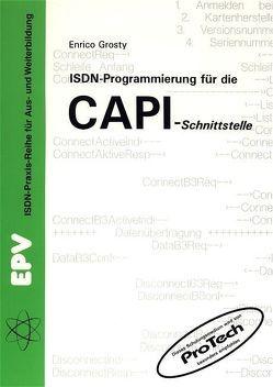 ISDN-Programmierung für die CAPI-Schnittstelle von Grosty,  Enrico