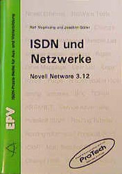 ISDN und Netzwerke von Göller,  Joachim, Vogelsang,  Ralf