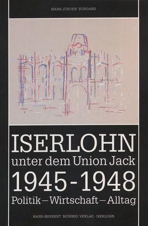 Iserlohn unter dem Union Jack 1945-1948 von Burgard,  Hans J