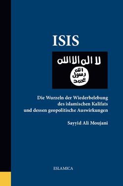 ISIS von Abdul Sadiq,  Karim Sascha, Moujani,  Sayyid Ali