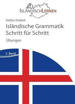 Isländische Grammatik Schritt für Schritt – Übungen von Drabek,  Stefan