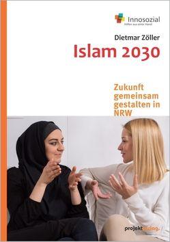 Islam 2030 – Zukunft gemeinsam gestalten von Zöller,  Dietmar