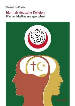 Islam als deutsche Religion von Hanifzadeh,  Massoud