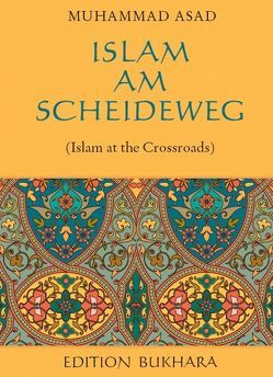 Islam am Scheideweg von Aridi,  Marwan, Asad,  Muhammad, Dubois,  Pierre, Herkert,  Silke M, Wagner,  Hamza