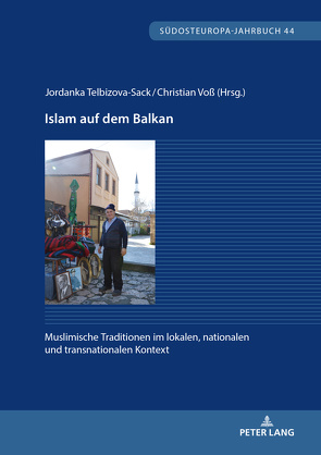 Islam auf dem Balkan von Telbizova-Sack,  Jordanka, Voss,  Christian