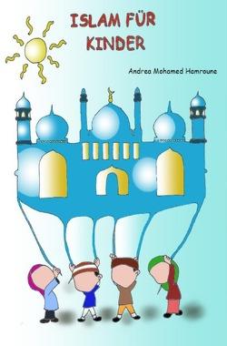 Islam für Kinder von Hamroune,  Andrea