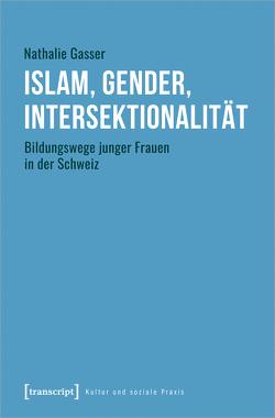 Islam, Gender, Intersektionalität von Gasser,  Nathalie