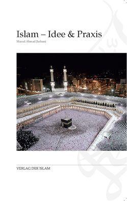 Islam – Idee & Praxis von Jhelumi,  Masud Ahmad
