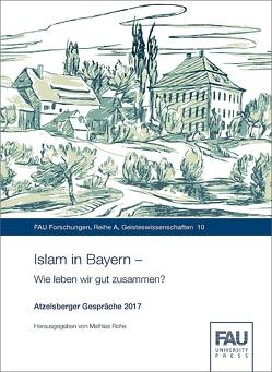 Islam in Bayern – Wie leben wir gut zusammen? von Rohe,  Mathias
