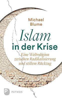 Islam in der Krise von Blume,  Michael