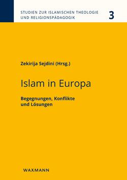 Islam in Europa von Dziri,  Bacem, Frembgen,  Jürgen Wasim, Kraml,  Martina, Krausen,  Halima, Lohlker,  Rüdiger, Reiss,  Wolfram, Schambeck,  Mirjam, Sejdini,  Zekirija, Yildiz,  Erol