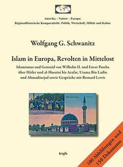 Islam in Europa, Revolten in Mittelost. von Schwanitz,  Wolfgang G.
