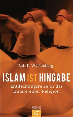 Islam ist Hingabe von Wüstenberg,  Ralf K.