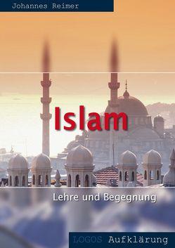 Islam – Lehre und Begegnung von Reimer,  Johannes