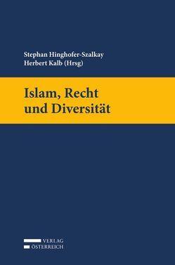 Islam, Recht und Diversität von Hinghofer-Szalkay,  Stephan, Kalb,  Herbert