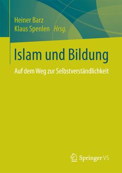 Islam und Bildung von Barz,  Heiner, Spenlen,  Klaus