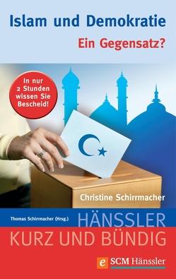 Islam und Demokratie von Schirrmacher,  Christine, Schirrmacher,  Thomas