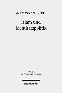 Islam und Identitätspolitik von van Spankeren,  Malte
