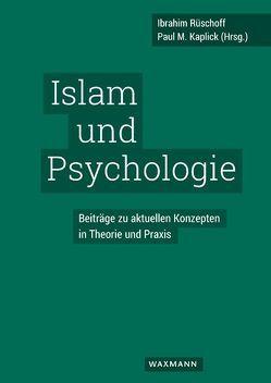 Islam und Psychologie von Kaplick,  Paul M., Rüschoff,  Ibrahim
