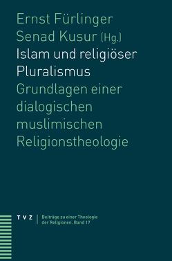 Islam und religiöser Pluralismus von Fürlinger,  Ernst, Kusur