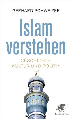 Islam verstehen von Schweizer,  Gerhard