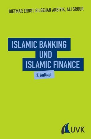 Islamic Banking und Islamic Finance von Akbiyik,  Bilgehan, Ernst,  Dietmar, Srour,  Ali