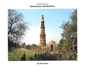 Islamische Architektur von Fischer,  Rudolf
