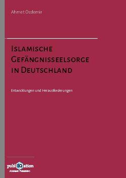 Islamische Gefängnisseelsorge in Deutschland von Özdemir,  Ahmet