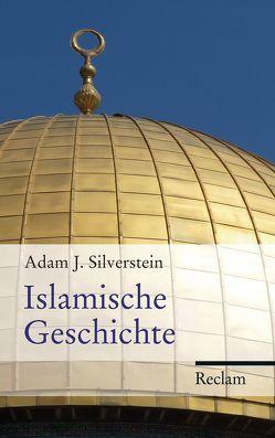 Islamische Geschichte von Rochow,  Christian, Silverstein,  Adam J.
