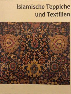 Islamische Teppiche und Textilien von Gauditz,  Peter, Gehrig,  Ulrich, Gladiss,  Almut von, Harten,  Beate von, Lindner,  Michael