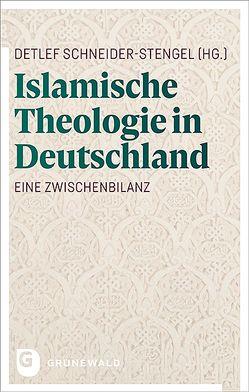 Islamische Theologie in Deutschland von Schneider-Stengel,  Detlef
