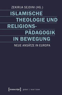 Islamische Theologie und Religionspädagogik in Bewegung von Sejdini,  Zekirija