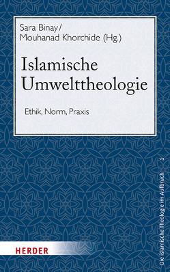 Islamische Umwelttheologie von Khorchide,  Mouhanad