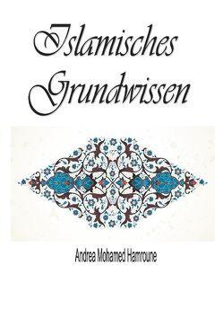 Islamisches Grundwissen von Mohamed Hamroune,  Andrea