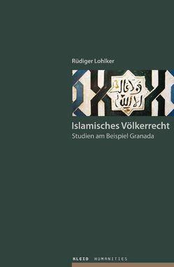 Islamisches Völkerrecht von Lohlker,  Rüdiger