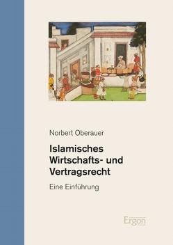 Islamisches Wirtschafts- und Vertragsrecht von Oberauer,  Norbert