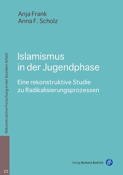 Islamismus in der Jugendphase von Frank,  Anja, Scholz,  Anna F.