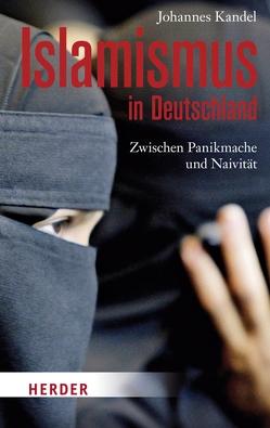 Islamismus in Deutschland von Kandel,  Johannes