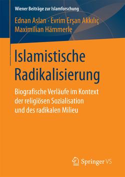 Islamistische Radikalisierung von Aslan,  Ednan, Ersan-Akkilic,  Evrim, Hämmerle,  Maximilian