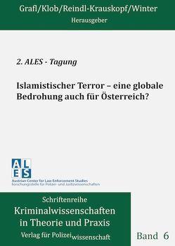Islamistischer Terror – eine globale Bedrohung auch für Österreich? von Grafl,  Christian, Klob,  Bernhard, Reindl-Krauskopf,  Susanne, Winter,  Ireen Christine