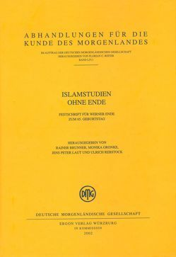 Islamstudien ohne Ende von Brunner,  Rainer, Gronke,  Monika, Laut,  Jens P, Rebstock,  Ulrich