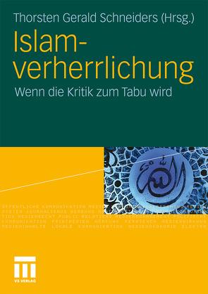 Islamverherrlichung von Schneiders,  Thorsten Gerald