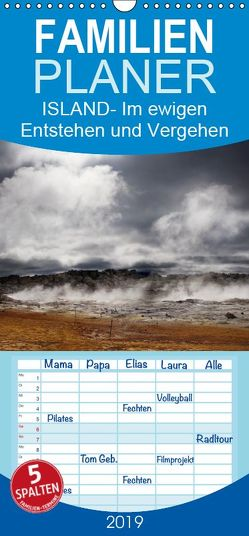 Island- Im ewigen Entstehen und Vergehen – Familienplaner hoch (Wandkalender 2019 , 21 cm x 45 cm, hoch) von Bühn,  Marlis