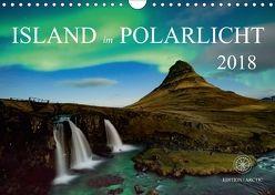 Island im Polarlicht (Wandkalender 2018 DIN A4 quer) von Raker Edition Arctic,  Katarina