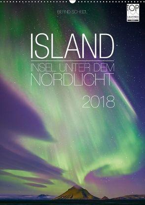 Island – Insel unter dem Nordlicht (Wandkalender 2018 DIN A2 hoch) von Schiedl,  Bernd