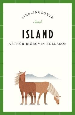 Island – Lieblingsorte von Bollason,  Arthúr Björgvin