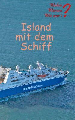 Island mit dem Schiff von Fischer,  Ute, Siegmund,  Bernhard